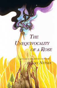 The Unequivocality of a Rose by Joel Netsky