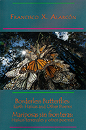 Borderless Butterflies: Earth Haikus and Other Poems / Mariposas sin fronteras: Haikus terrenales y otros poemas