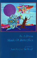 In A Dress Made of Butterflies by Sandra Lee Stillwell