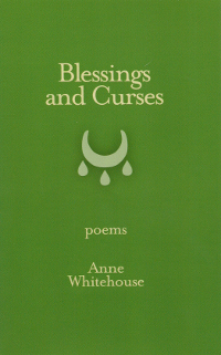 Blessings and Curses by Anne Whitehouse